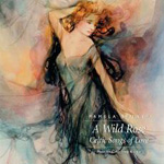 A Wild Rose-Celtic Songs of Love